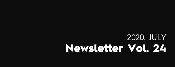 2020. JULY Newsletter Vol. 24